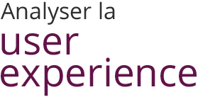 Analyser la user experience