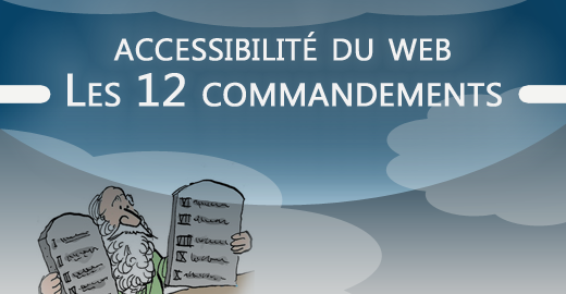 Accessibilité du Web - Les 12 commandements (blog LudoTIC)