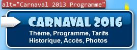 """Contenu du bouton """"Carnaval 2016 Thème, Programme, Tarifs, Historique, Accès, Photos"""" et contenu de l'alternative textuelle : """"Carnaval 2013 Programme"""""""